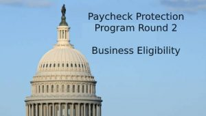 Payroll Protection Program Round 2 Eligibility Requirements