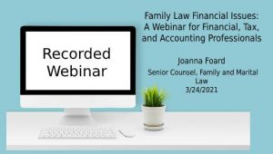Family Law Financial Issues: A Webinar for Financial, Tax, and Accounting Professionals
